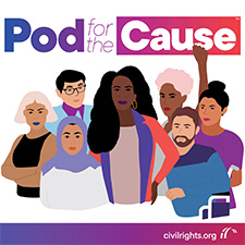 Pod For The Cause (from The Leadership Conference on Civil & Human Rights)
